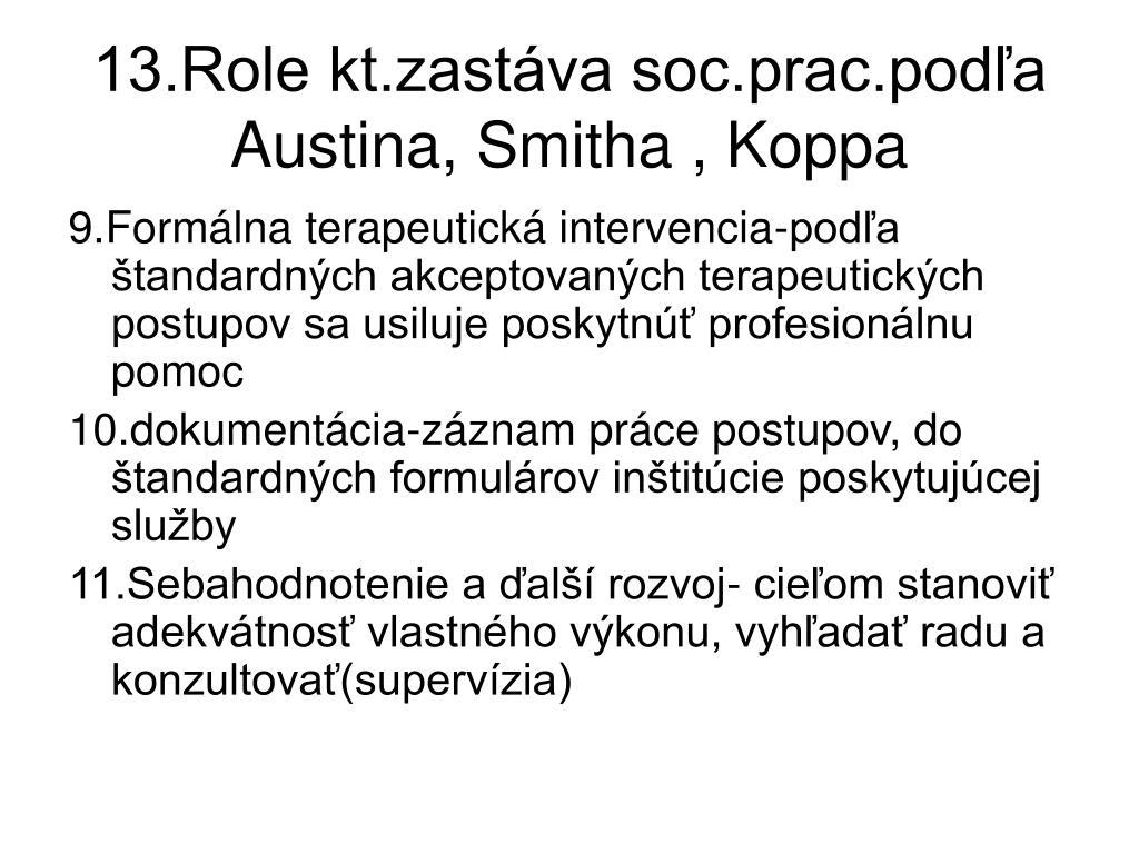 13.Role kt.zastáva soc.prac.podľa Austina, Smitha , Koppa