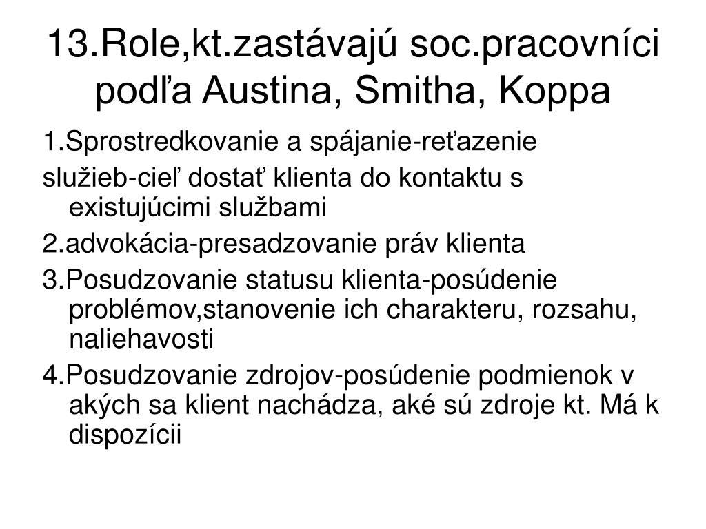 13.Role,kt.zastávajú soc.pracovníci podľa Austina, Smitha, Koppa