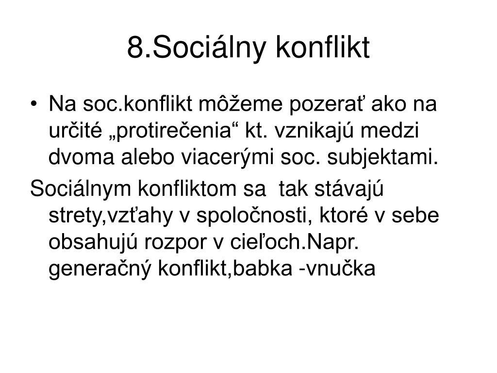 8.Sociálny konflikt