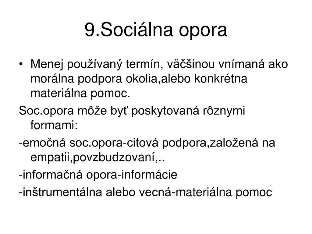 9.Sociálna opora