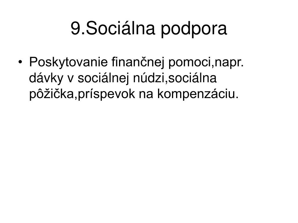 9.Sociálna podpora