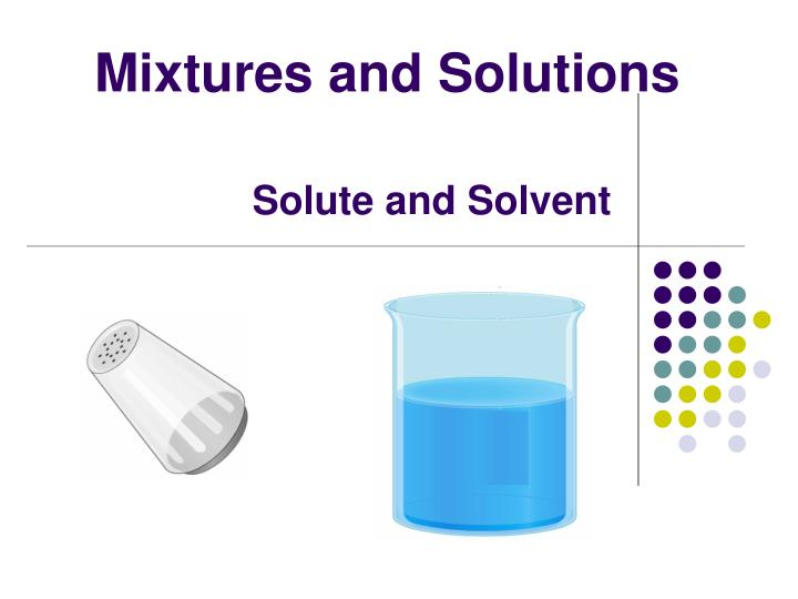 Solute and solvent