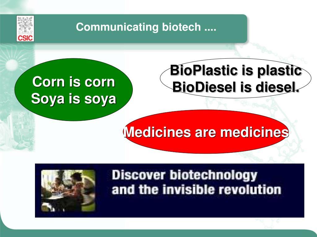 Communicating biotech ....