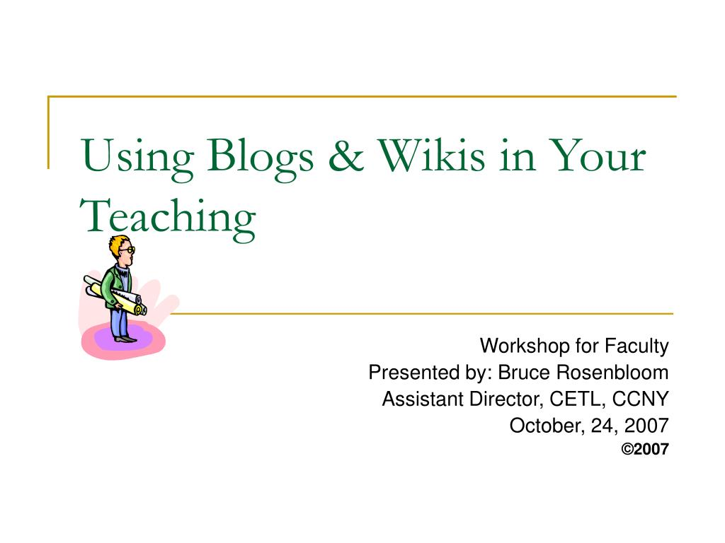 Using Blogs & Wikis in Your Teaching