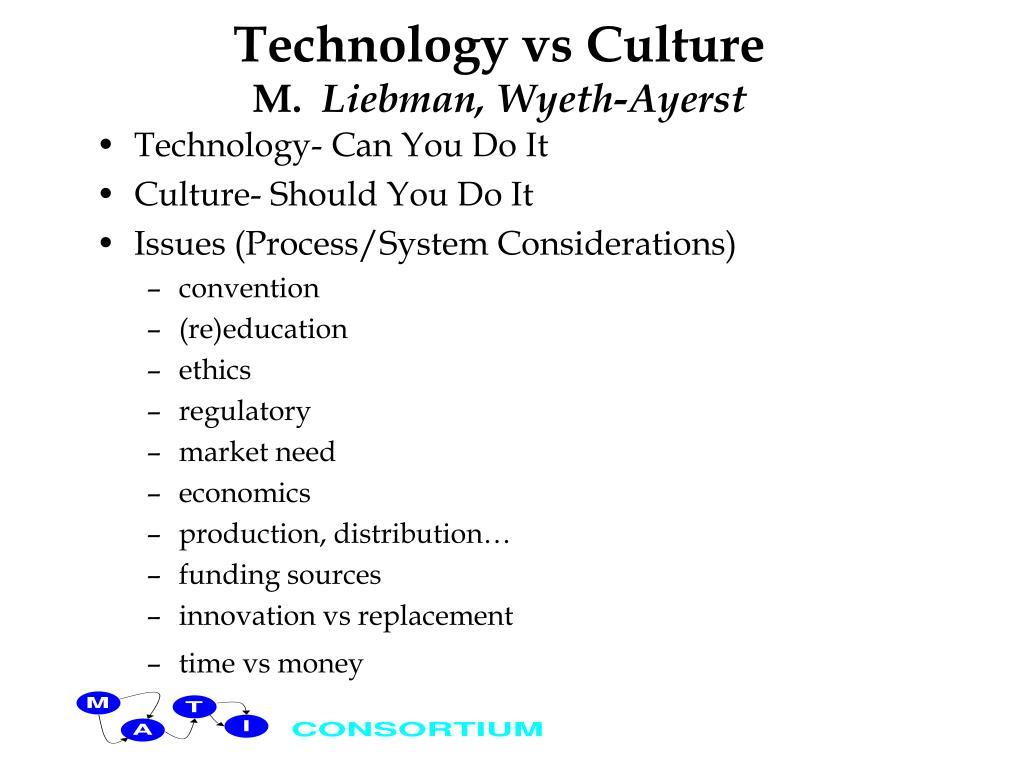 Technology vs Culture
