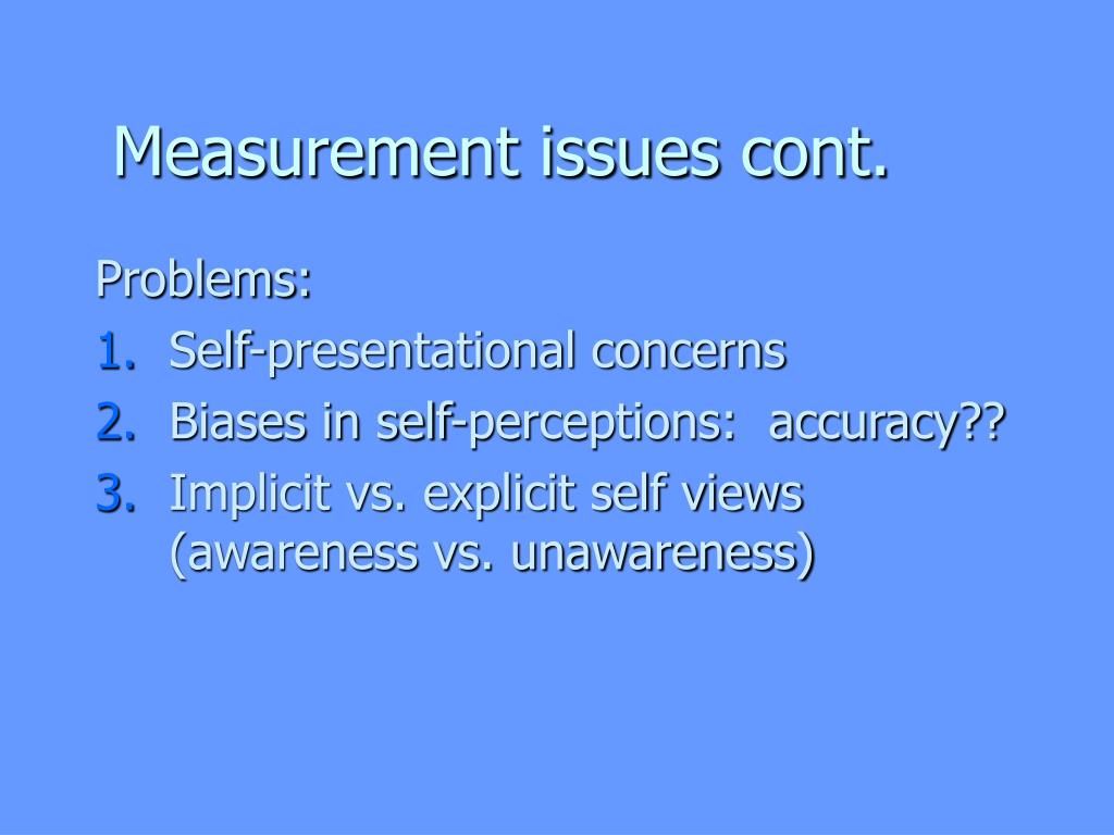 Measurement issues cont.