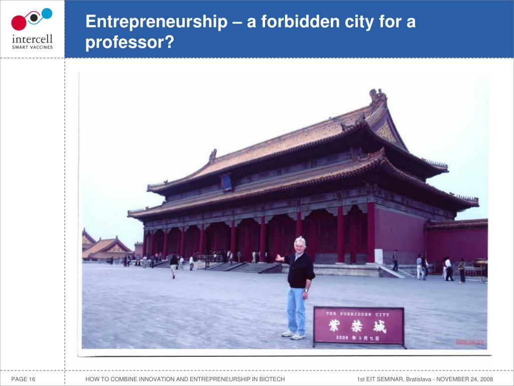 Entrepreneurship – a forbidden city for a professor?
