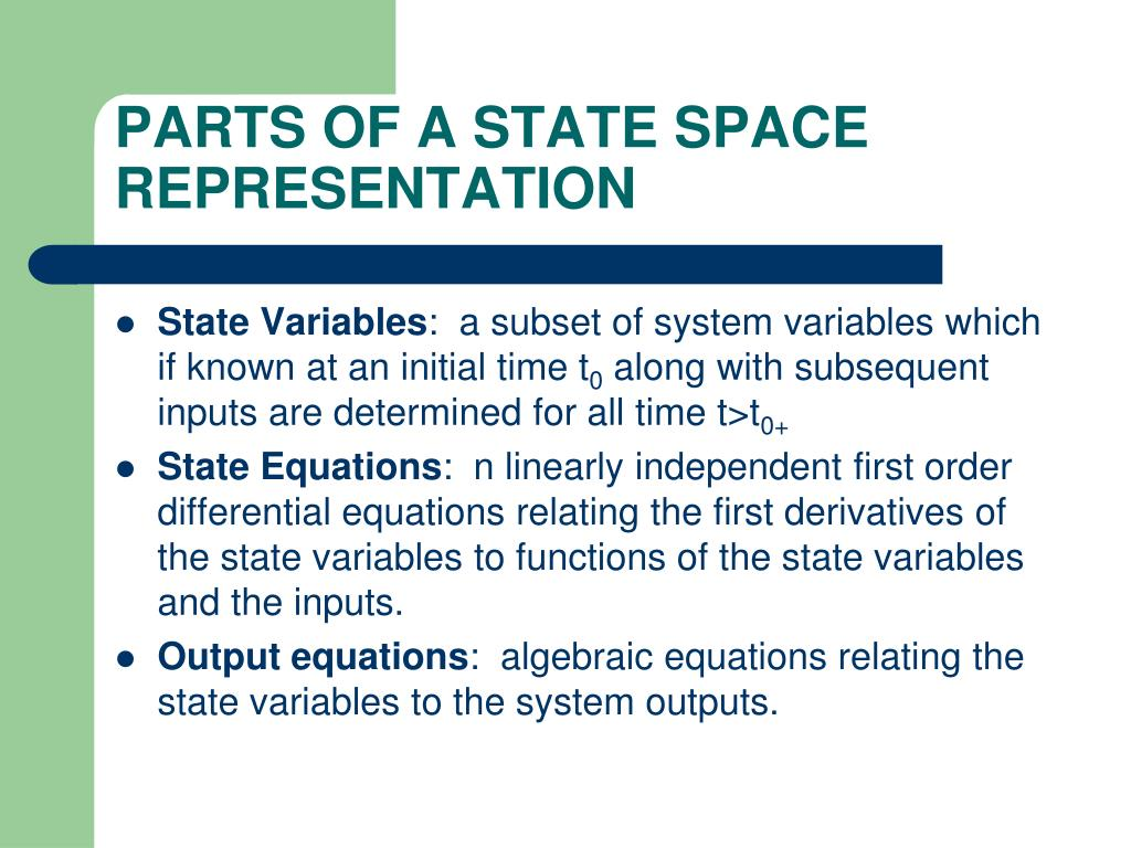 PARTS OF A STATE SPACE REPRESENTATION