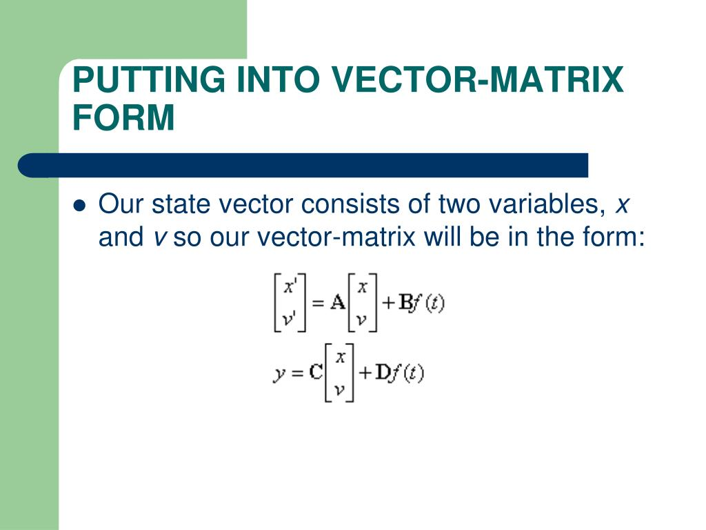 PUTTING INTO VECTOR-MATRIX FORM