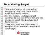 be a moving target