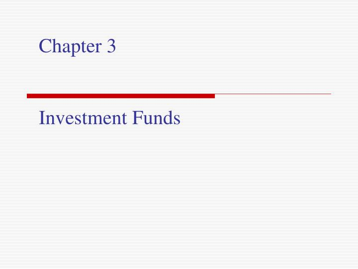 Chapter 3 investment funds