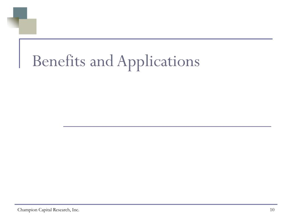 Benefits and Applications