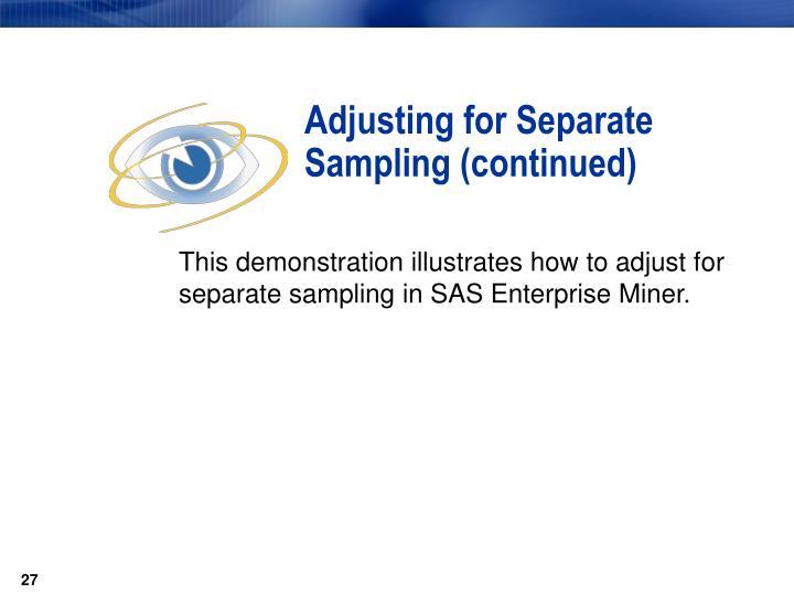 Adjusting for Separate Sampling (continued)