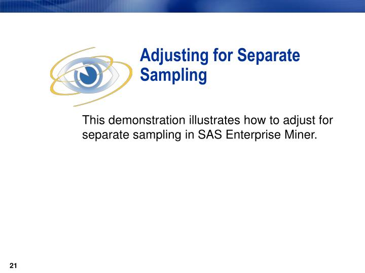 Adjusting for Separate Sampling