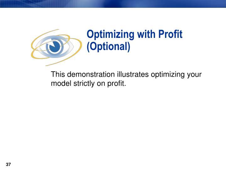 Optimizing with Profit