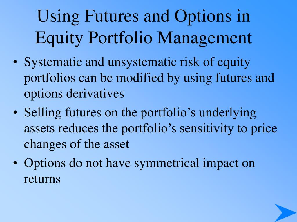 Using Futures and Options in