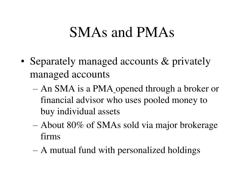 SMAs and PMAs