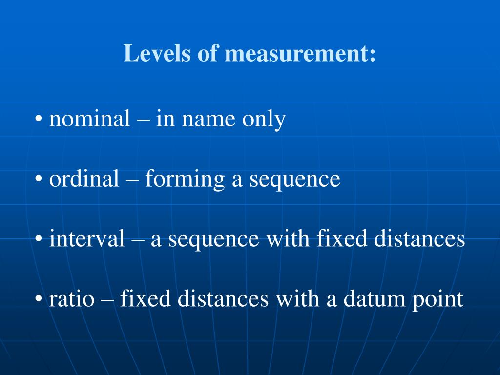Levels of measurement: