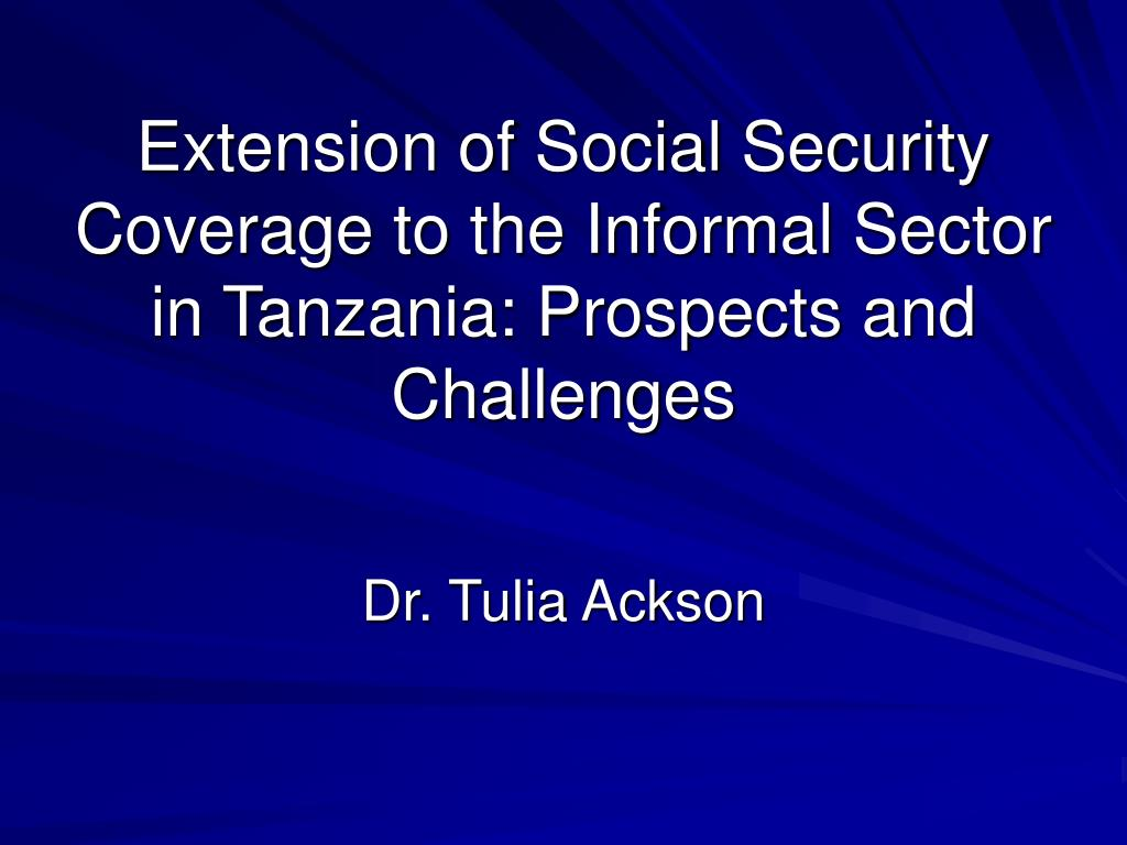 social security coverage tanzania Pension patterns and challenges in sub-saharan africa world bank pensions core course april 30,  social security programs throughout the world:.