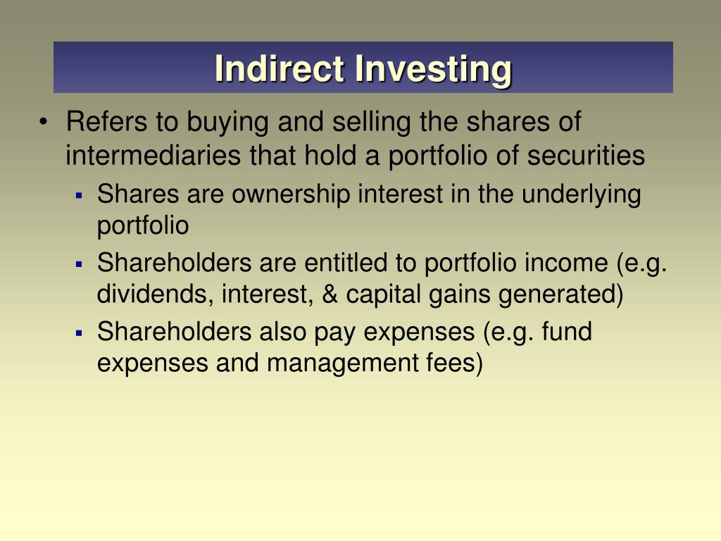 Indirect Investing