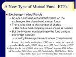 a new type of mutual fund etfs