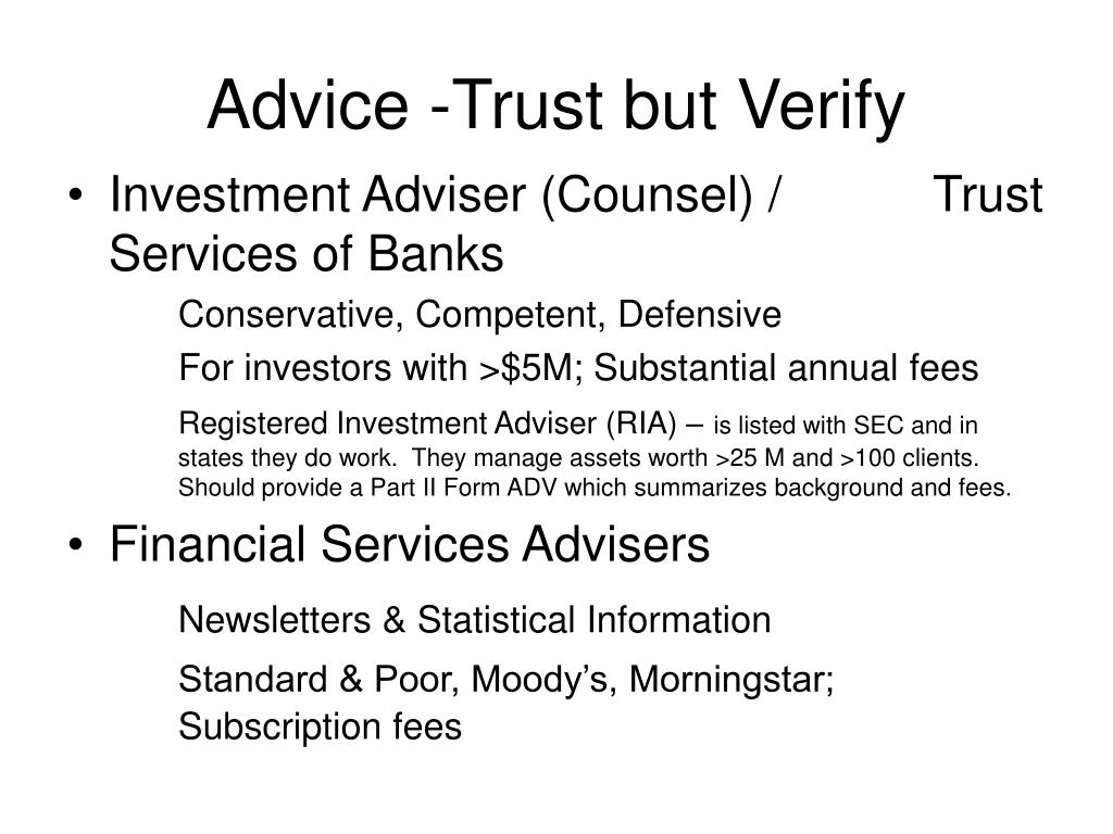 Advice -Trust but Verify
