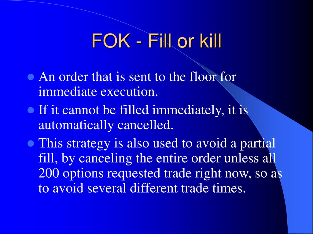 FOK - Fill or kill