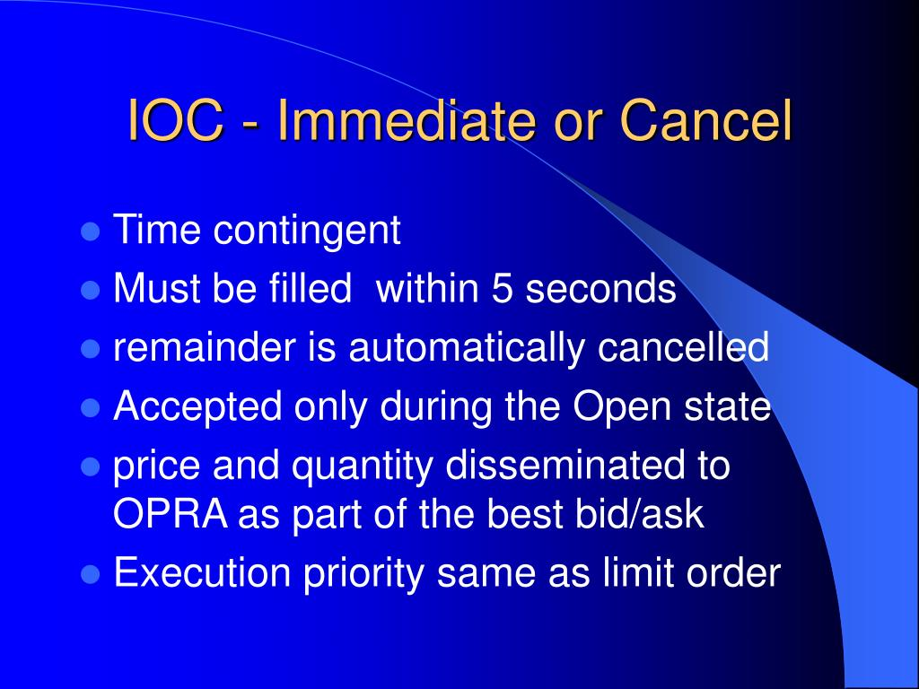 IOC - Immediate or Cancel