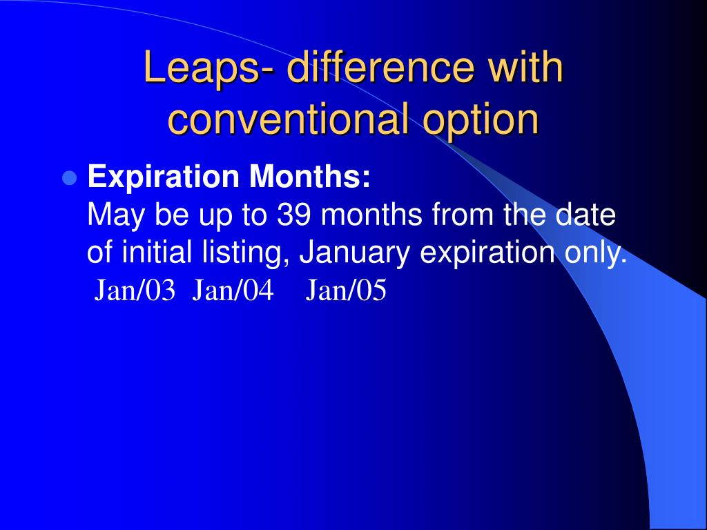 Leaps- difference with conventional option