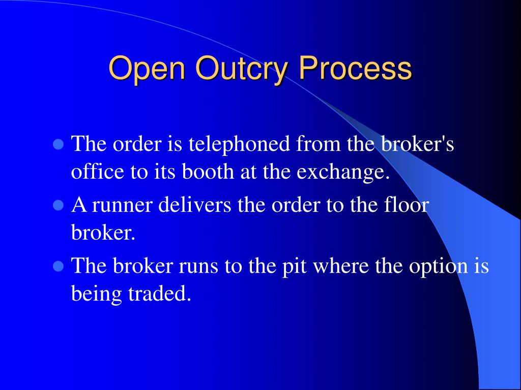 Open Outcry Process