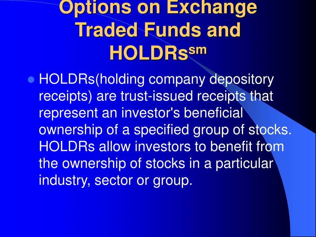 Options on Exchange Traded Funds and HOLDRs