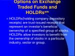 options on exchange traded funds and holdrs sm