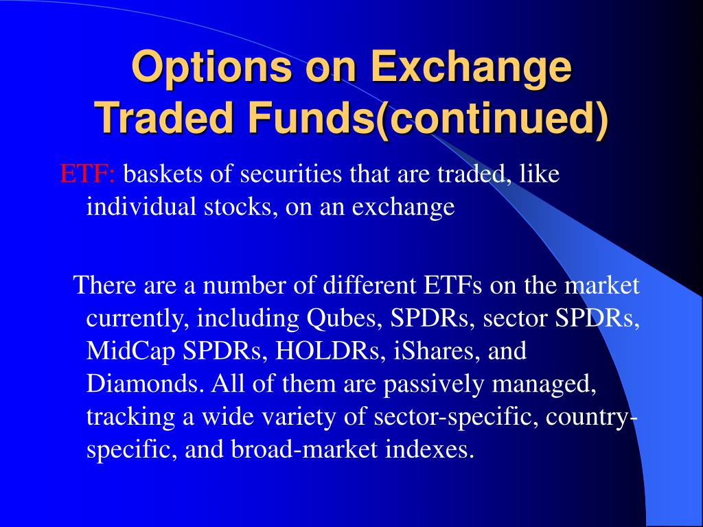 Options on Exchange Traded Funds(continued)
