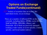 options on exchange traded funds continued