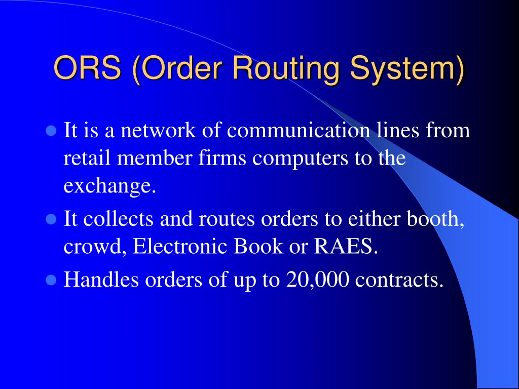 ORS (Order Routing System)