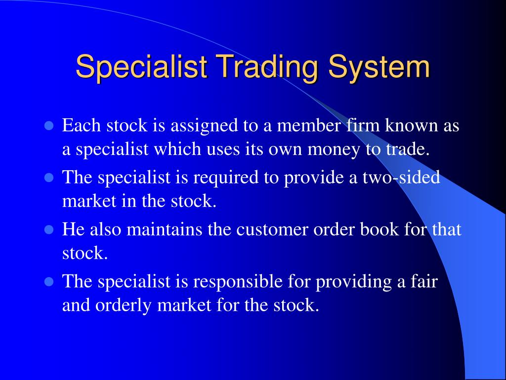 Specialist Trading System