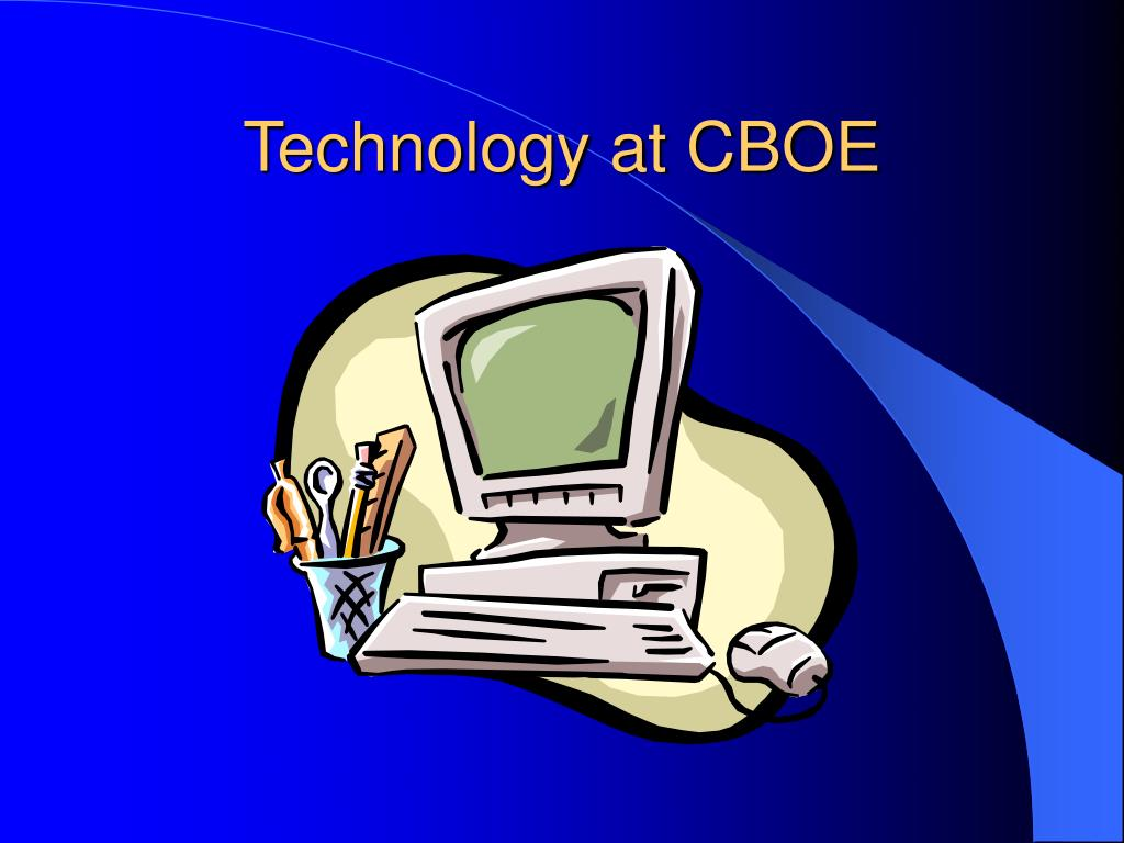 Technology at CBOE