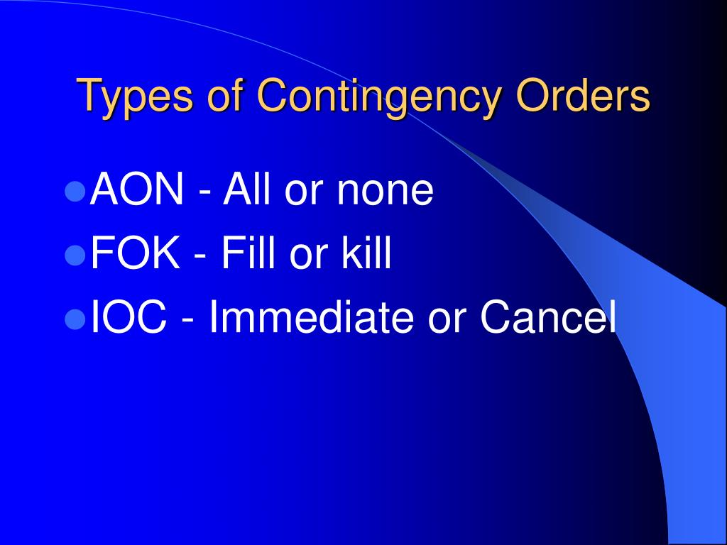 Types of Contingency Orders