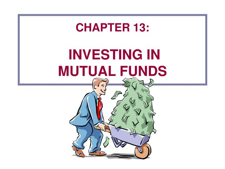 Chapter 13 investing in mutual funds