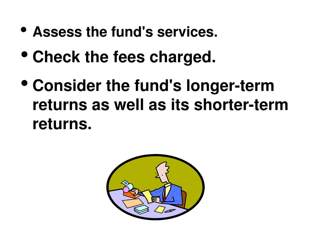 Assess the fund's services.