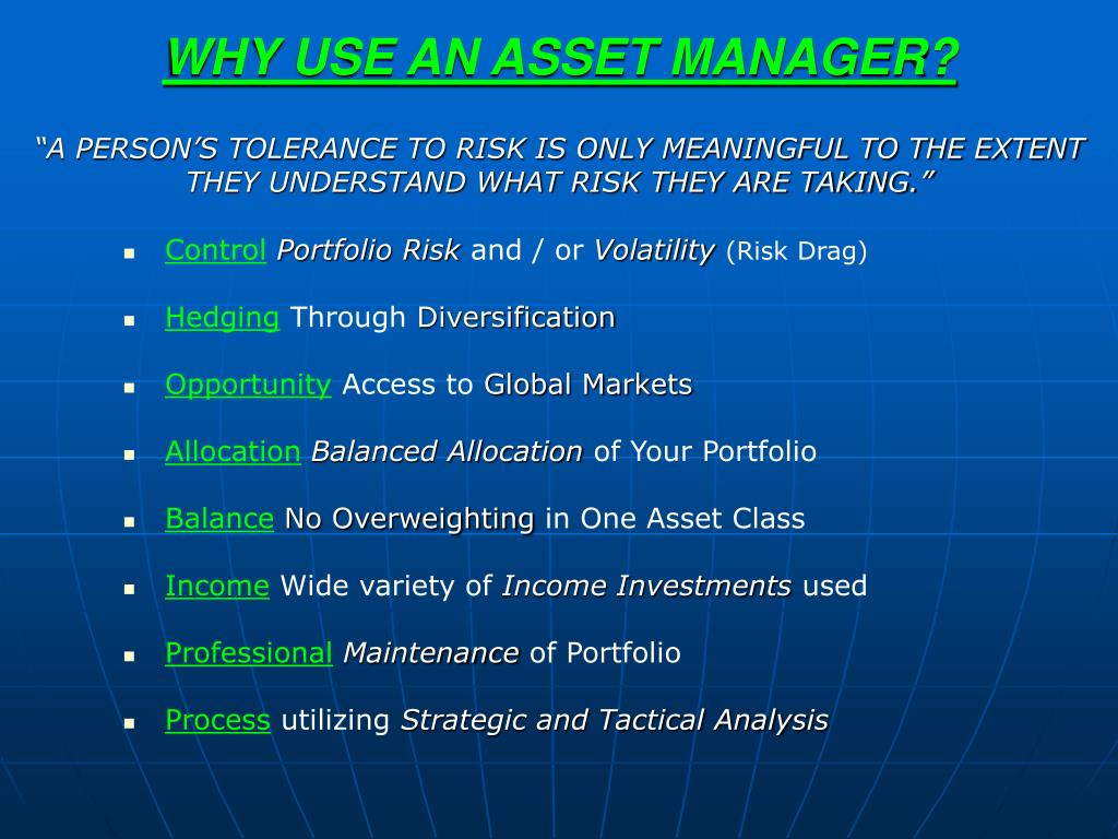 WHY USE AN ASSET MANAGER?
