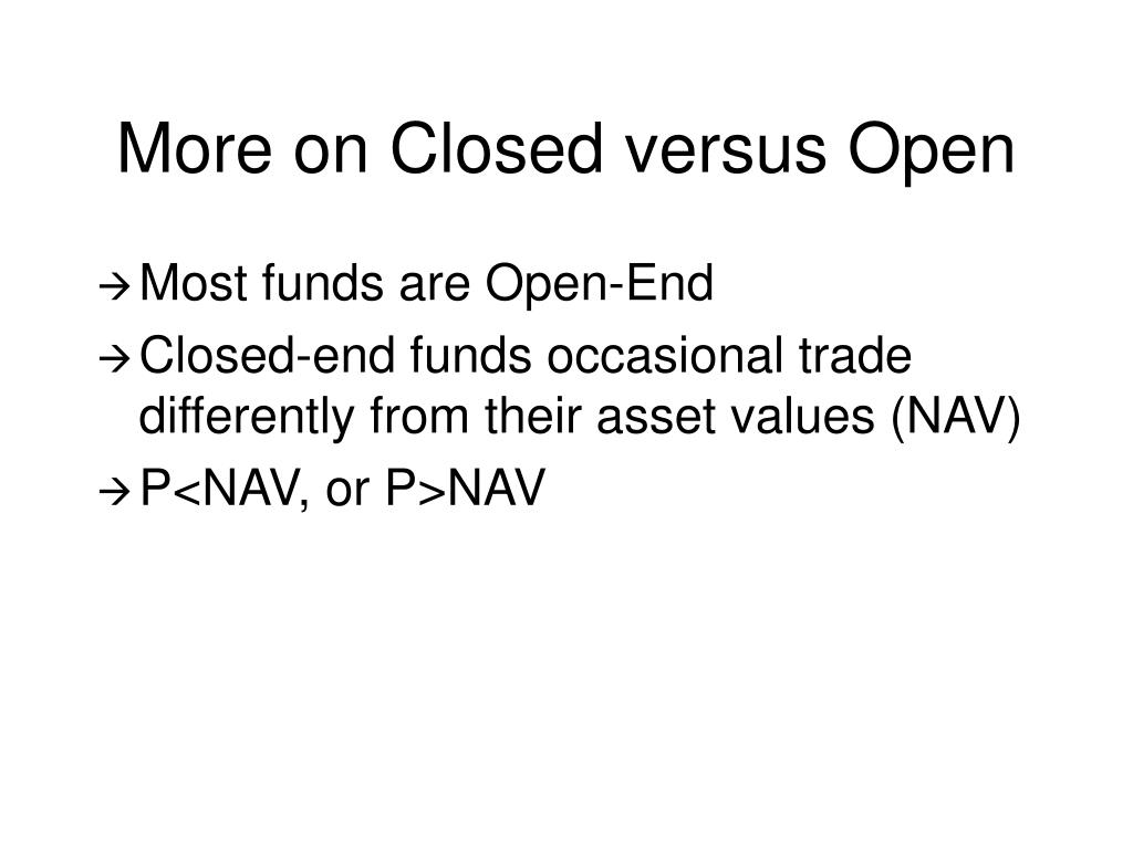 More on Closed versus Open