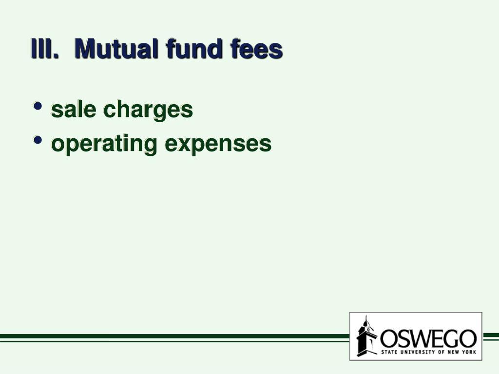 III.  Mutual fund fees