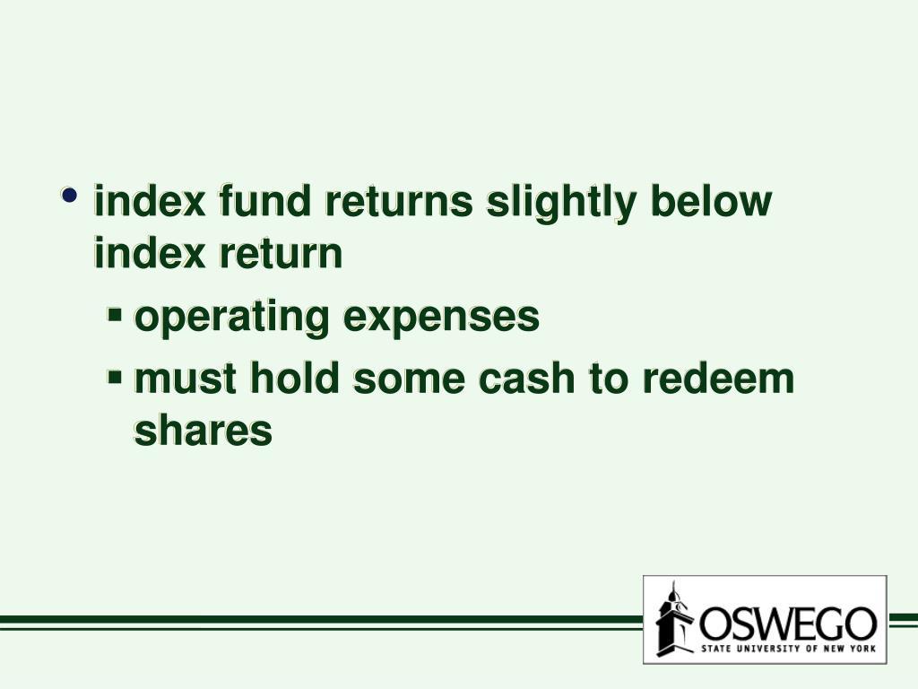 index fund returns slightly below index return