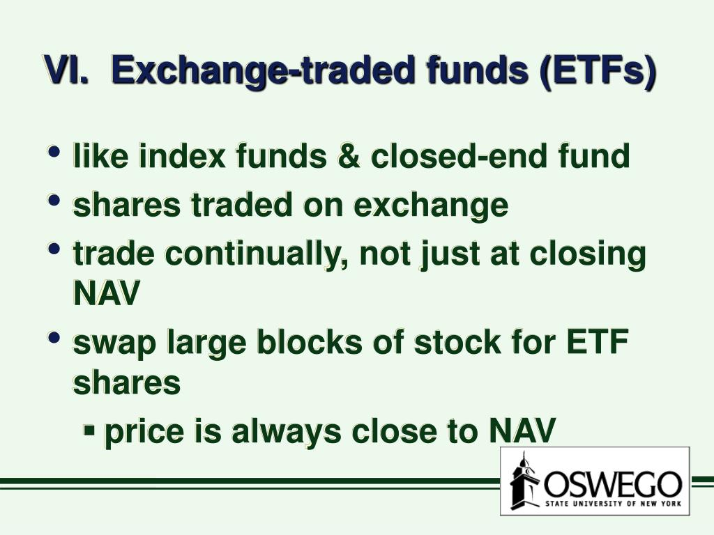 VI.  Exchange-traded funds (ETFs)