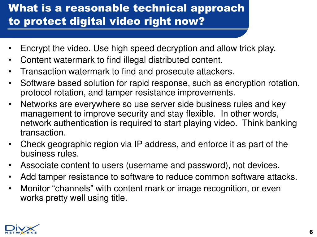 What is a reasonable technical approach to protect digital video right now?