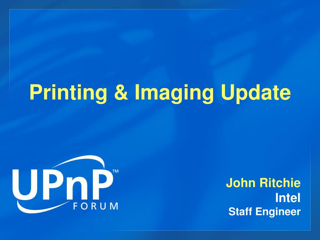 Printing & Imaging Update