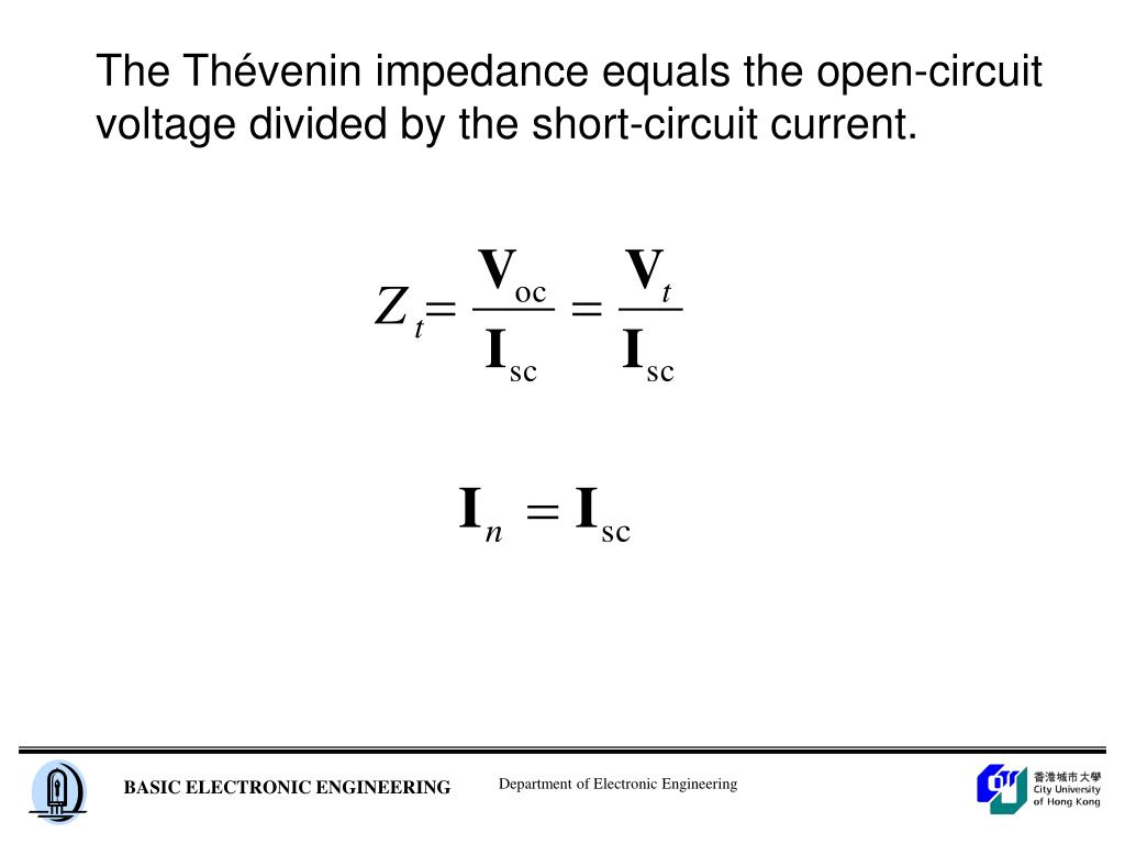 The Thévenin impedance equals the open-circuit voltage divided by the short-circuit current.
