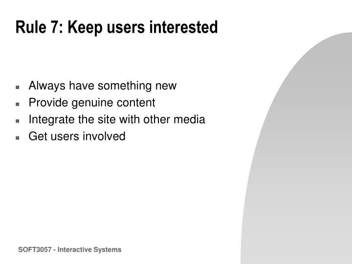 Rule 7: Keep users interested