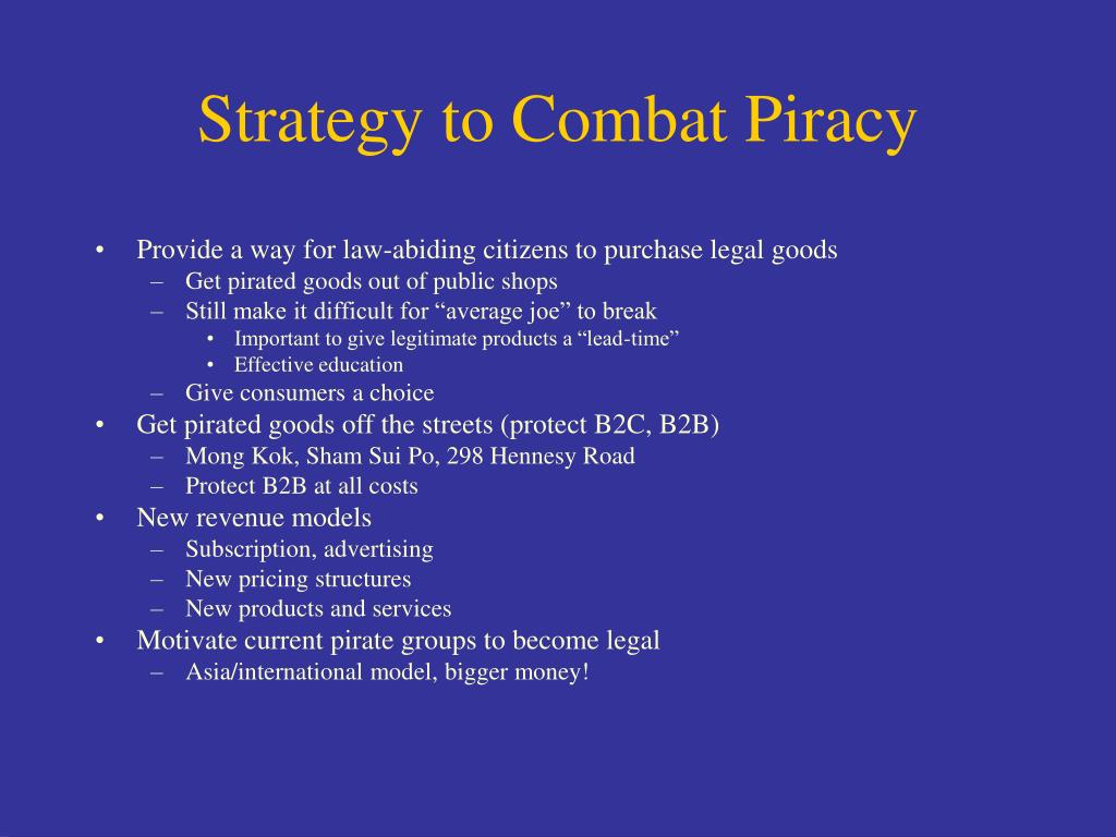 Strategy to Combat Piracy